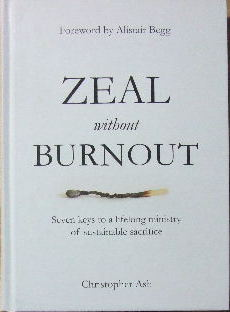 Image for Zeal without burnout  Seven keys to a lifelong ministry of sustainable sacrifice