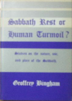 Image for Sabbath Rest or Human Turmoil  Studies on the nature, use and place of the Sabbath