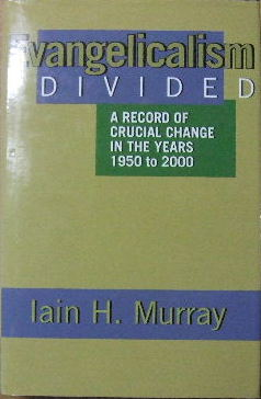 Image for Evangelicalism Divided  A record of crucial change in the years 1950-2000