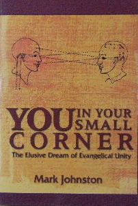 Image for You In Your Small Corner  The elusive dream of evangelical unity