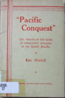 "Image for ""Pacific Conquest"". The History of 150 years of Missionary Progress in the South Pacific."