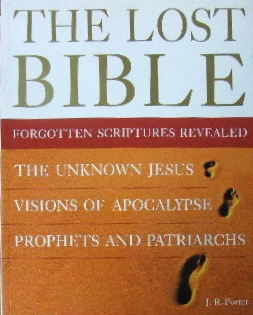 Image for The Lost Bible  Forgotten Scriptures Revealed
