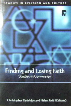 Image for Finding And Losing Faith  Studies In Conversion