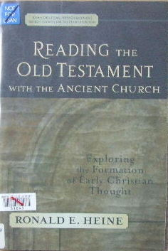 Image for Reading the Old Testament with the Ancient Church: Exploring the Formation of Early Christian Thought  (Evangelical Ressourcement: Ancient Sources for the Churchs Future)