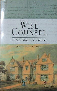 Image for Wise Counsel - John Newton's Letters to John Ryland Jr.  (ed. Grant Gordon)