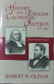 Image for History of the English Calvinistic Baptists 1771-1892: From John Gill to C.H. Spurgeon.