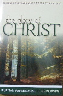 Image for The Glory of Christ  (abridged and made easy to read by R.J.K.Law)