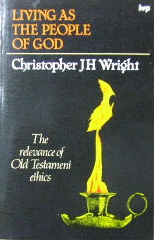 Image for Living as the People of God  The Relevance of Old Testament Ethics