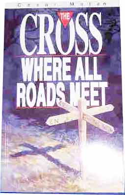 Image for The Cross Where All Roads Meet.