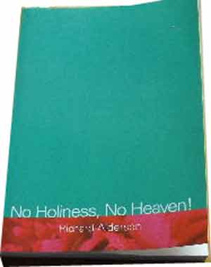 Image for No Holiness, No Heaven  Antinomianism Today