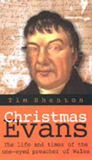 Image for Christmas Evans  The life and Times of the One Eyed Preacher of Wales