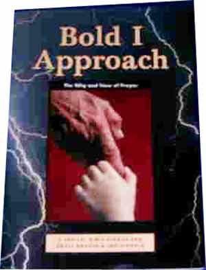 Image for Bold I Approach  The Why and How of Prayer