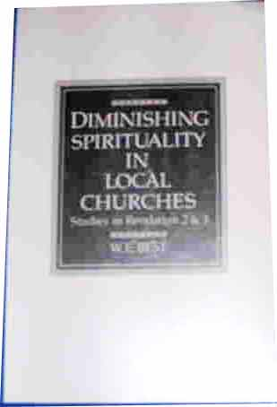 Image for Diminishing Spirituality in Local Churches  Studies in Revelation 2 & 3