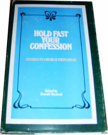 Image for Hold Fast Your Confession  Studies in Church Principles