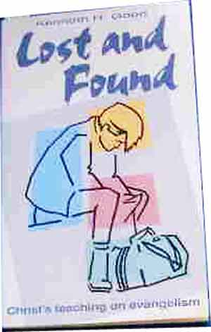 Image for Lost and Found. Christ's Teaching on Evangelism.