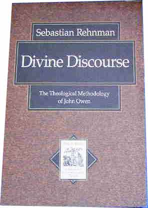 Image for Divine Discourse: The Theological Method of John Owen  (Texts and Studies in Reformation and Post Reformation Thought)