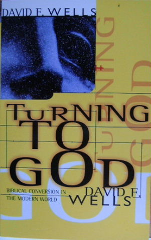 Image for Turning to God  Biblical Conversion in the Modern World