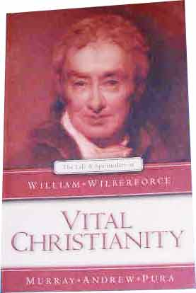 Image for Vital Christianity  The Life and Spirituality of William Wilberforce
