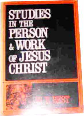 Studies in the Person and Work of Jesus Christ.