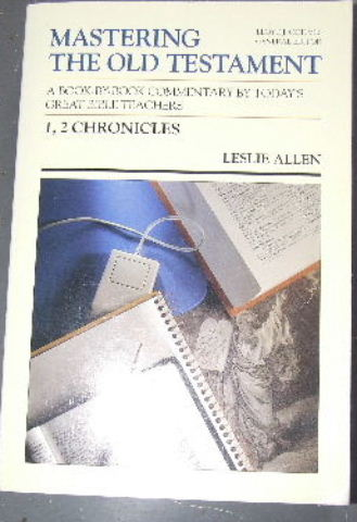 Image for 1, 2 Chronicles  Mastering the Old Testament. Volume 10 General Editor Lloyd J. Ogilvie