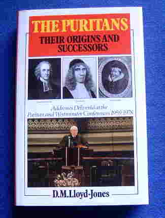 Image for The Puritans  Their Origins and Successors. Addresses Delivered at the Puritan and Westminster Conferences 1959 - 1978