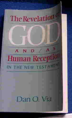 Image for The Revelation of God and / as Human Reception in the New Testament.