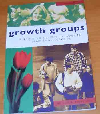 Image for Growth Groups - Manual  A Training Course in How To Lead Small Groups