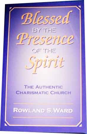 Image for Blessed by the Presence of the Spirit  The Authentic Charismatic Church