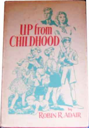 Image for Up From Childhood  An Outline of Child Life for Parents and Teachers