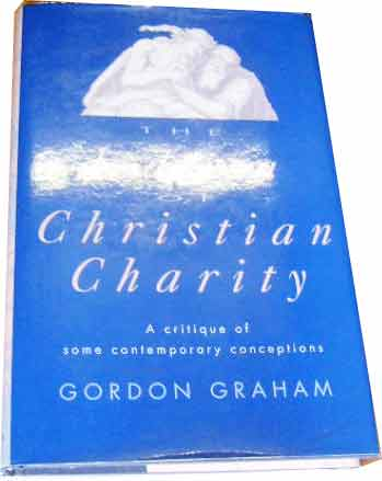 Image for The Idea of Christian Charity  A Critique of Some Contemporary Conceptions