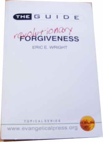 Image for The Guide to Revolutionary Forgiveness.