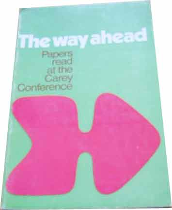 Image for The Way Ahead  Papers read at the Carey Conference 1975