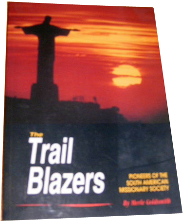 Image for The Trail Blazers  Pioneers of the South American Missionary Society