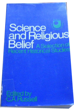Image for Science and Religious Belief  A Selection of Recent Historical Studies