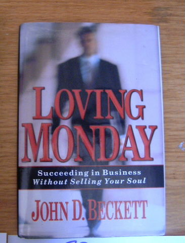 Image for Loving Monday: Succeeding in Business Without Selling Your Soul.