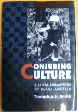 Image for Conjuring Culture : Biblical Formations of Black America  (Religion in America).
