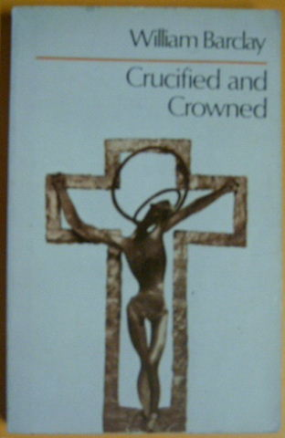 Image for Crucified and Crowned.