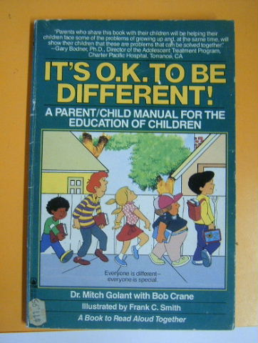 Image for It's Ok to Be Different: A Parent/Child Manual for the Education of Children.