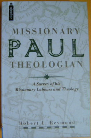 Image for Paul. Missionary Theologian  A Survey of His Missionary Labours and Theology