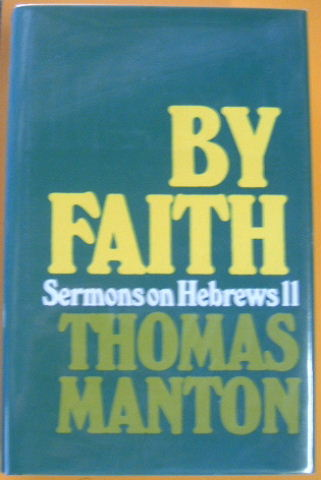 Image for By Faith. Sermons on Hebrews 11.
