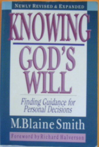 Image for Knowing God's Will: Finding Guidance for Personal Decisions.