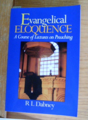 Image for Evangelical Eloquence  A Course of Lectures on Preaching