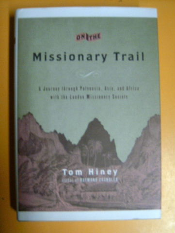 Image for On the Missionary Trail  A Journey Through Polynesia, Asia and Africa with the London Missionary Society