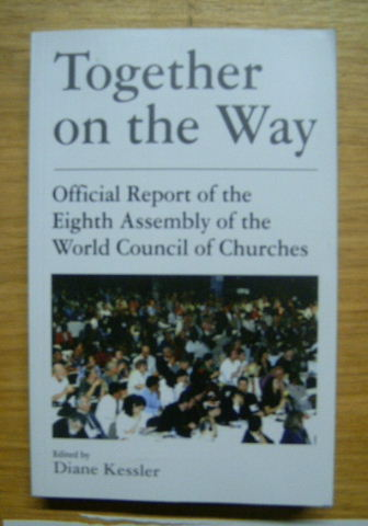 Image for Together on the Way: Official Report of the Eighth Assembly of the World Council of Churches  World Council of Churches Assembly 1998, Harare, Zimbabwe