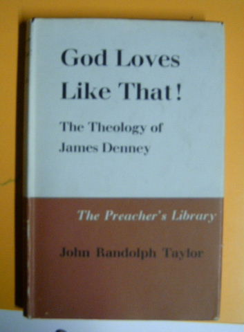 Image for God Loves That  The Theology of James Denney