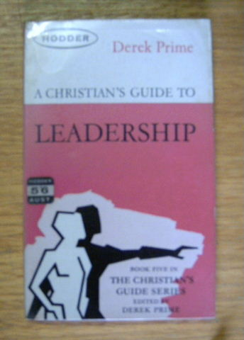 Image for The Christian's Guide to leadership.
