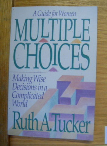 Image for Multiple Choices  A Guide for Women: Making Wise Decisions in a Complicated World