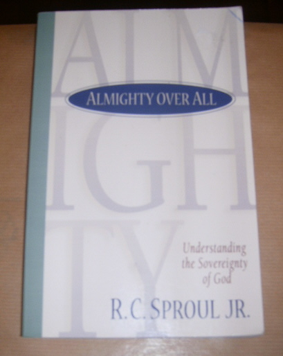 Image for Almighty Over All  Understanding the Sovereignty of God