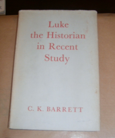 Image for Luke the Historian in Recent Study.