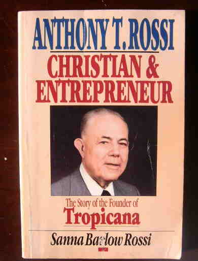 Image for Anthony T. Rossi, Christian and Entrepreneur: The Story of the Founder of Tropicana.